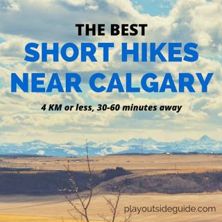 The Best Short Hikes Near Calgary | Play Outside Guide