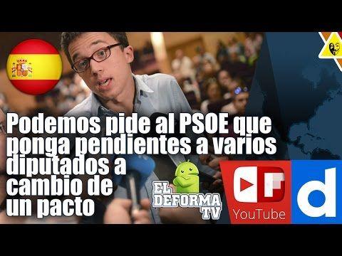 Podemos pide al PSOE que ponga pendientes a varios diputados a cambio de...