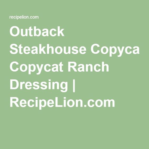 Outback Steakhouse Copycat Ranch Dressing | RecipeLion.com