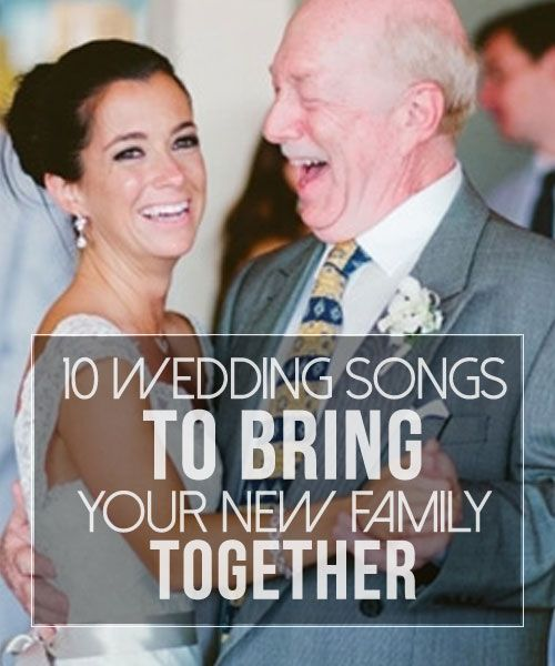 10 wedding songs to bring your new family together top songs for