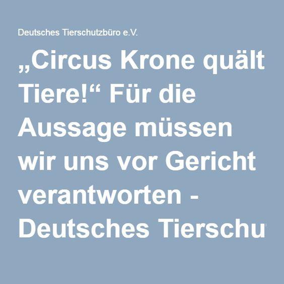 """""""Circus Krone quält Tiere!"""" Für die Aussage müssen wir uns vor Gericht verantworten - Deutsches Tierschutzbüro e.V."""