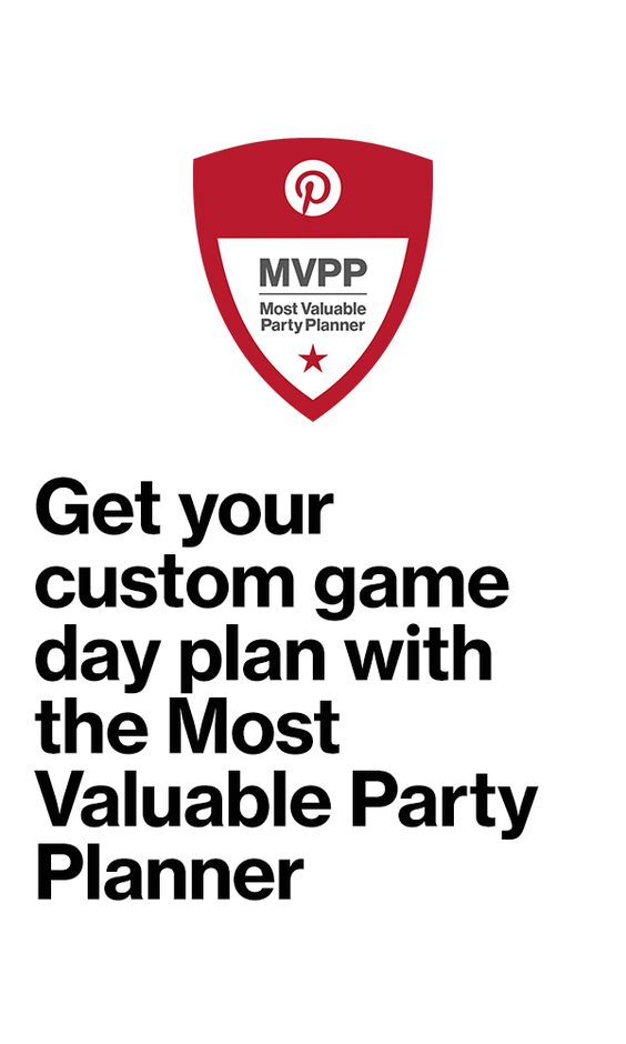 Create your custom game day plan with the Pinterest Most Valuable Party Planner.