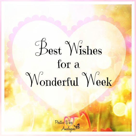 Sending Good Vibes for a great week ahead heart emoticon Wishing you all a wonderful week filled with positive energy <3