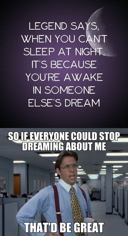 I know I'm awesome, but come on, we all have to sleep sometime! :)