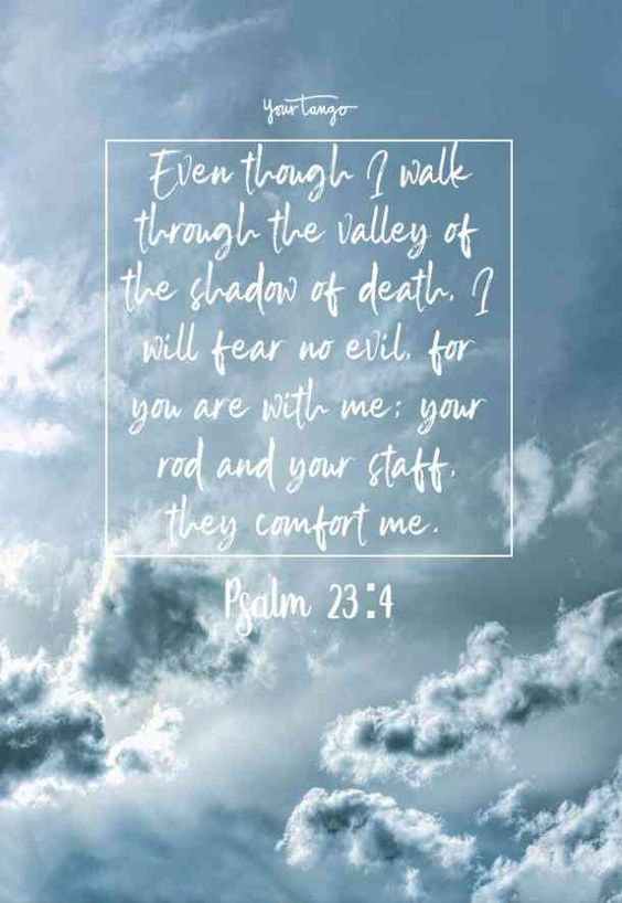 """""""Even though I walk through the valley of the shadow of death, I will fear no evil, for you are with me; your rod and your staff, they comfort me."""" —Psalm 23:4 #quotes #encouragingquotes #biblequotes #strongquotes #YourTango 
