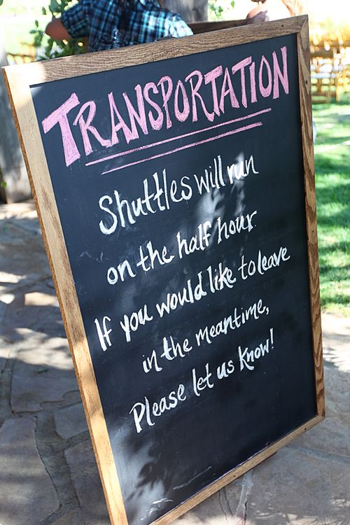 Wedding Chalkboard Sign - I need to remember to have some kind of transportation set up for guests who can't get around very well.
