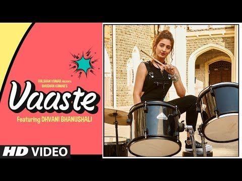 Vaaste Song Dhvani Bhanushali Tanishk Bagchi Nikhil D Bhushan Kumar Radhika Rao Vinay Sapru Youtub Audio Songs Bollywood Music Videos Trending Songs