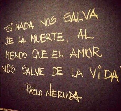 10 Frases De Pablo Neruda Que Te Harán Saber Que El Amor