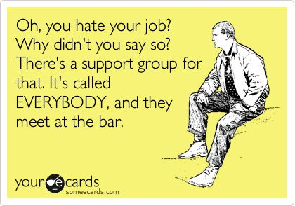 Everybody hates their job