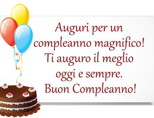Auguri Per Un Compleanno Magnifico Ti Auguro Il Meglio Oggi E Sempre Buon Compleanno Immagini Di Buon Compleanno Buon Compleanno Compleanno