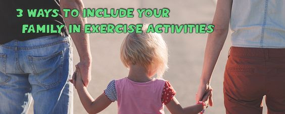 Guest Post: 3 ways to include your family in exercise activities Windy Pinwheel