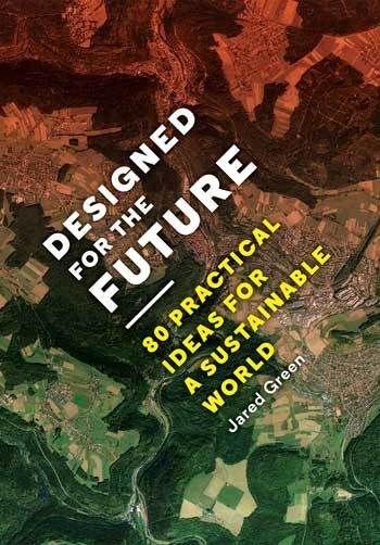 80 Practical Ideas for a Sustainable World from landscape architects, urban planners, architects, journalists, artists, and environmental leaders in the U.S. and beyond.