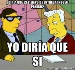 Diria Que Es Tiempo De Entregarnos Al Panico Simpsons Memes Graciosos Imagenes Para Presentaciones Memes