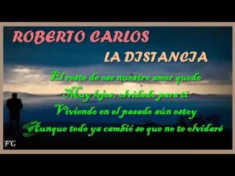 La Distancia Roberto Carlos Con Letra Youtube Roberto Carlos Songs Karaoke