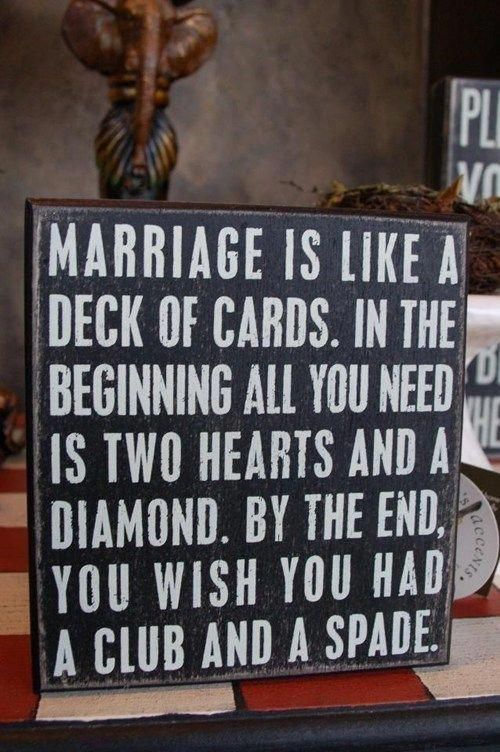 It S The Luck Of The Draw I Suppose Marriage Quotes Funny Wedding Quotes Funny Funny Wedding Signs