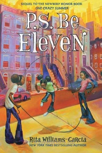 P.S. Be Eleven (Ala Notable Children's Books. Middle Readers Book 2)  BUY NOW         In this Coretta Scott King Award-winning novel and sequel to the  New York Times  bestseller and Newbery Honor Book  One Crazy Summe ..