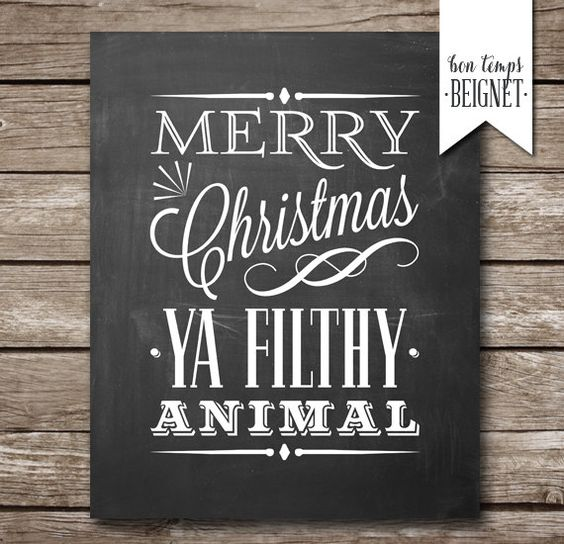 Merry Christmas Ya Filthy Animal - Five printables for one low price :) Simply print on white card stock, cut out image, and frame!  Listing