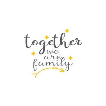 Together We Are Family Quote Lettering Text Quote Lettering Png And Vector With Transparent Background For Free Download Family Quotes Lettering Quotes