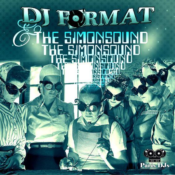 #321 DJ Format & The Simonsound - Paris DJs Mix