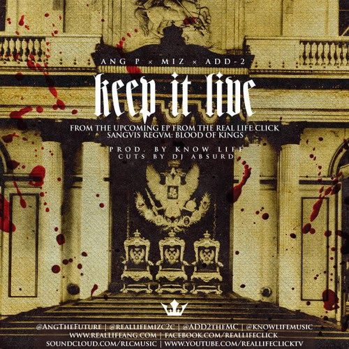 """DEF!NITION OF FRESH : Real Life Click ft. Add-2 - Keep It Live...The Real Life Click (Ang P & MIZ) are gearing up to release their joint EP, SANGVIS REGVM: Blood of Kings with in-house producer Know Life. The first single from the project, """"Keep It Live"""" which features Chicago recording artist and JAMLA Representative Add-2 with scratching by DJ Absurd."""
