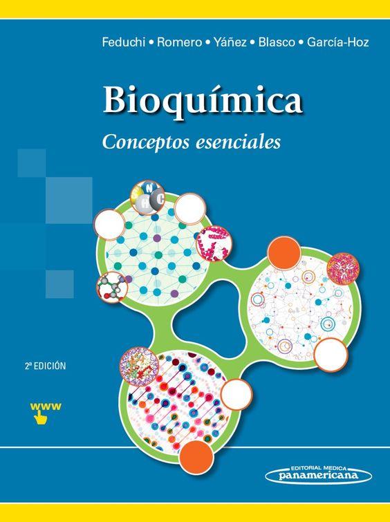 Bioquímica : conceptos esenciales / Elena Feduchi Canosa ... [et al.]. Editorial Médica Panamericana, D.L. 2014------------------------Bibliografía recomendada: BIOQUÍMICA (Grao de Odontoloxía, 1º)