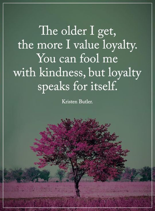 cool Inspirational Quotes About Life: Inspirational Sayings How I Learn To Value Loyalty