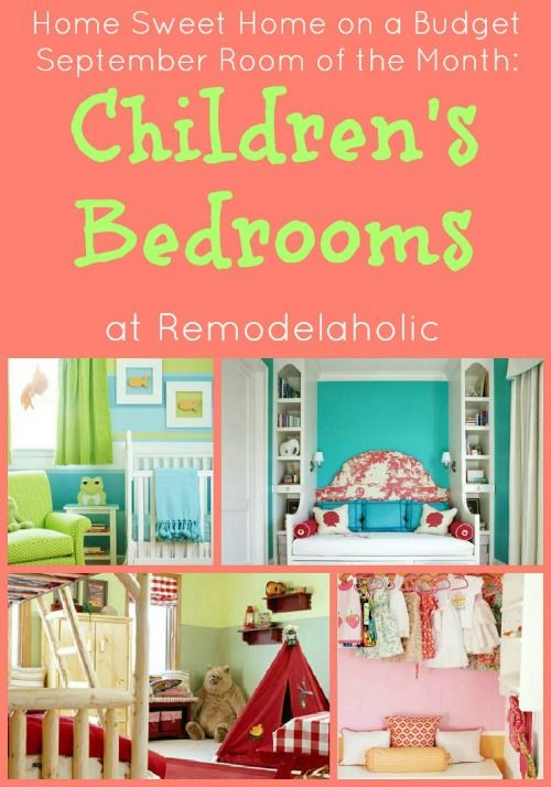 September is Children's Bedroom Month at Remodelaholic.  Stop by each Friday to get budget-friendly ideas for decorating kids' rooms by bloggers.
