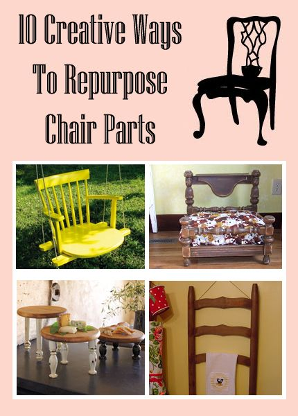 10 creative ways to repurpose chair parts chairs old chairs and beds - Great ways of repurposing home furniture ...