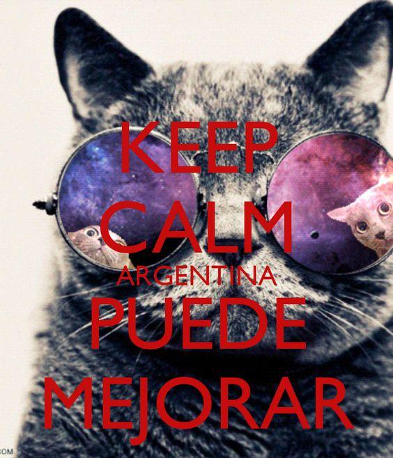 KEEP CALM ARGENTINA PUEDE MEJORAR @drfior
