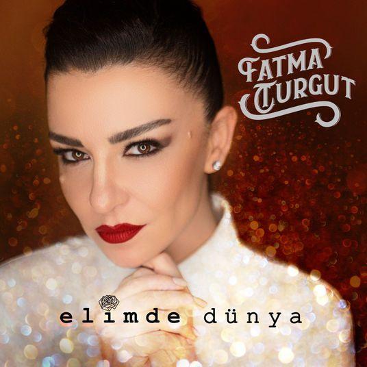 Fatma Turgut - Elimde Dünya (2019) Albüm