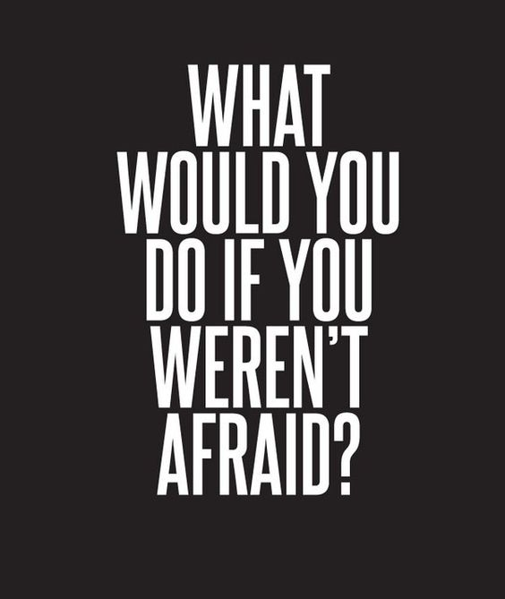 What would you do if you weren't afraid? | fearless: Quotes About Being Brave, My Life, Inspirational Quotes, Be Brave, Quotes Sayings, Weren T Afraid, Quotes About Fearlessness, Wise Words