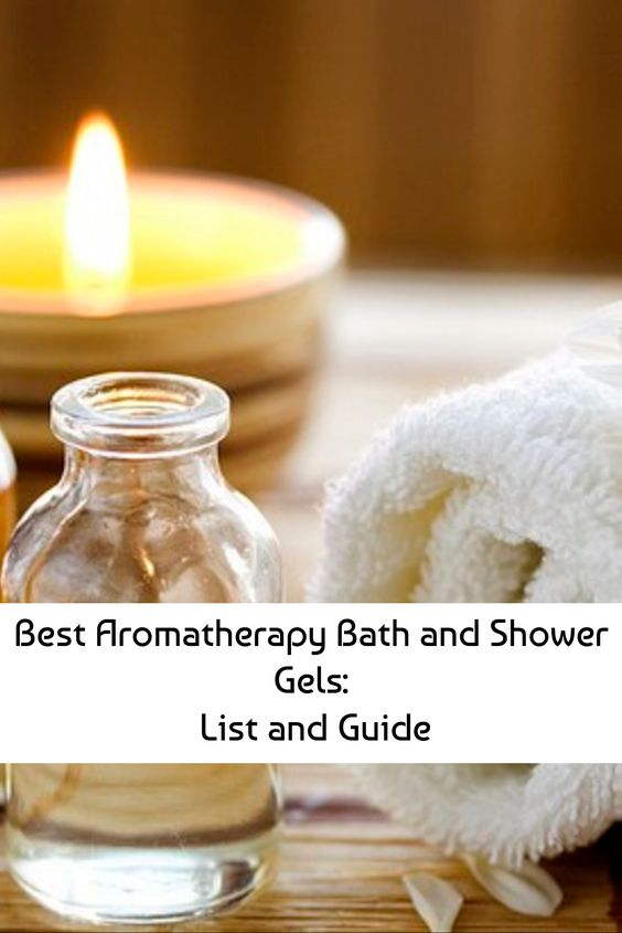 Best Aromatherapy Bath and Shower Gels: List and Guide - some wonderful natural shower gels in this list!