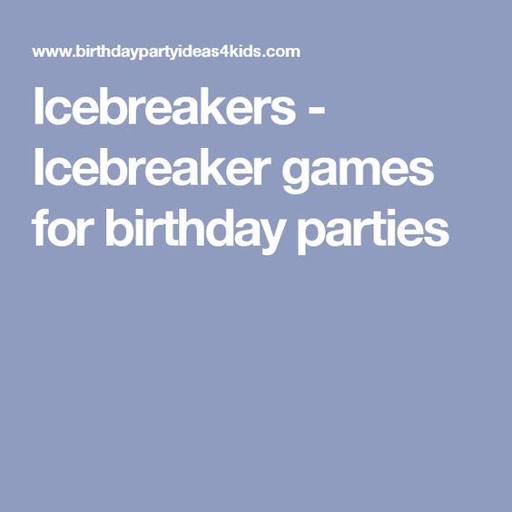 Icebreakers - Icebreaker games for birthday parties