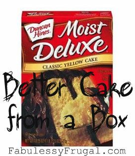 Better Cake Mix Trick - Look at the directions on the cake mix box…    add one more egg (or add two additional if you want it to be really rich)  double the oil amount, but use melted butter instead of oil  use milk instead of water....Paula Deen does this...I do too and it's wonderful!