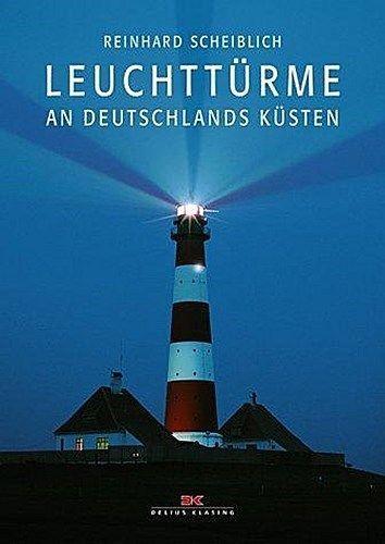 Neu - Leuchttürme an Deutschlands Küsten - Reinhard Scheiblich / 9783768809207