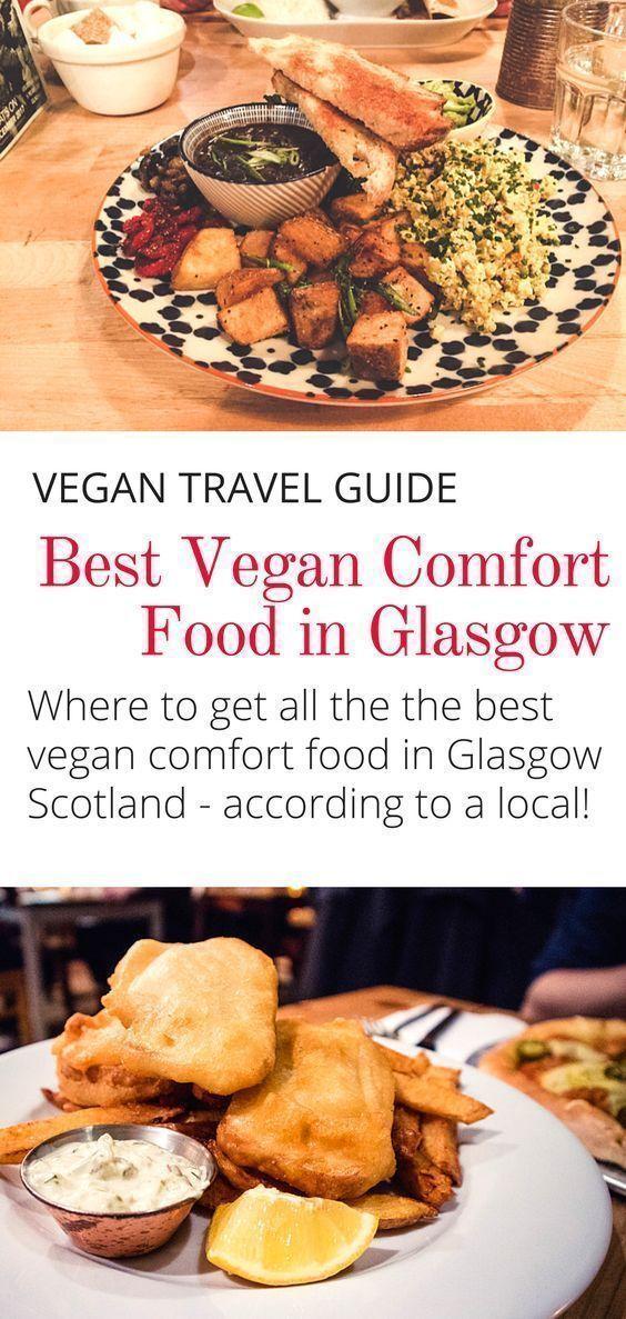 Best Vegan Restaurants In Glasgow For Comfort Food Veggie Visa In 2020 Vegan Comfort Food Best Vegan Restaurants Vegan Restaurants