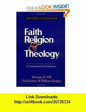 Faith Religion  Theology A Contemporary Introduction (9780896227255) Brennan Hill, William Madges, Paul F. Knitter , ISBN-10: 0896227251  , ISBN-13: 978-0896227255 ,  , tutorials , pdf , ebook , torrent , downloads , rapidshare , filesonic , hotfile , megaupload , fileserve