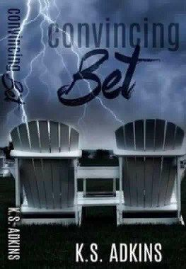 MY FIVE STAR REVIEW ***Convincing Bet*** by K.S. Adkins