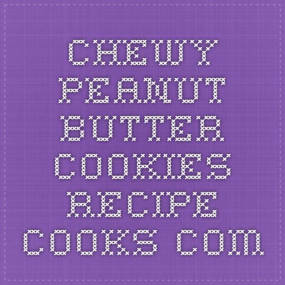 Chewy Peanut Butter Cookies - Recipe - Cooks.com