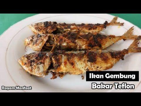Resep Ikan Gembung Bakar Teflon Yang Enak Dan Gurih Youtube Di 2020 Resep Ikan Resep Resep Masakan