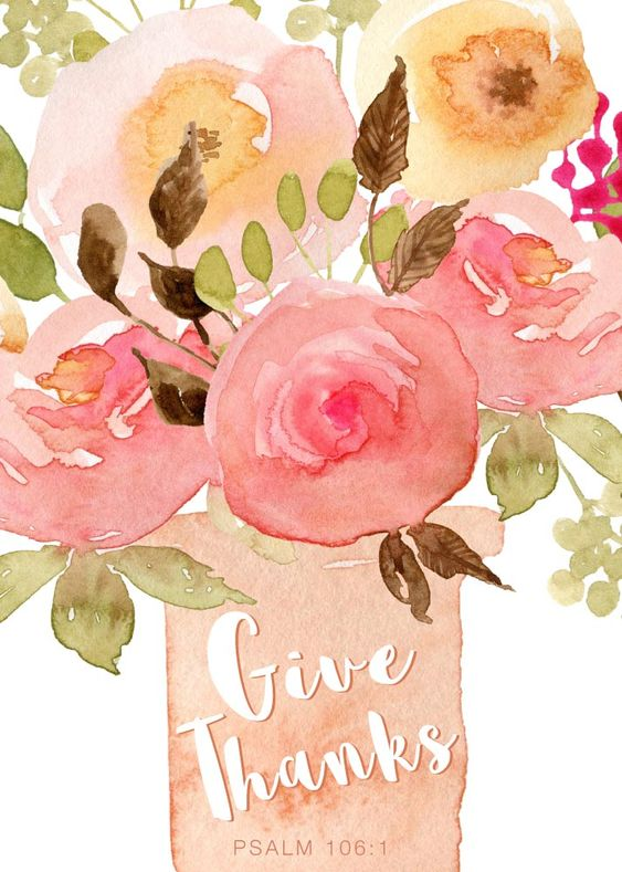 Inspiring scripture about gratitude with watercolor. Give thanks. Psalm 106:1 #quote #gratitude #scripture #faith #psalm106