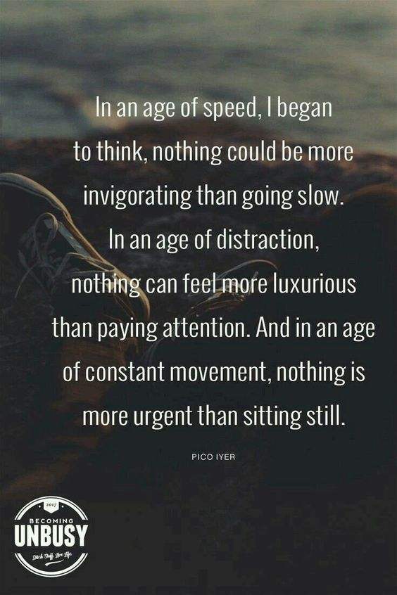 This may as well be a simplicity parenting motto. Slow down with your kids. Remember, your kids are watching.