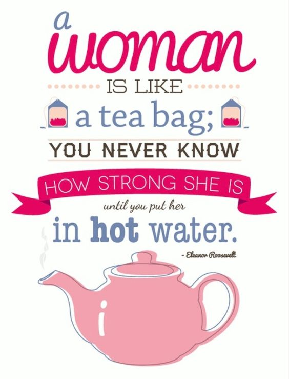 Strong women, strong tea. Just the way it should be.