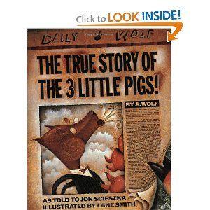 The True Story of the 3 Little Pigs, by Jon Scieszka. $7.99 on Amazon.com.
