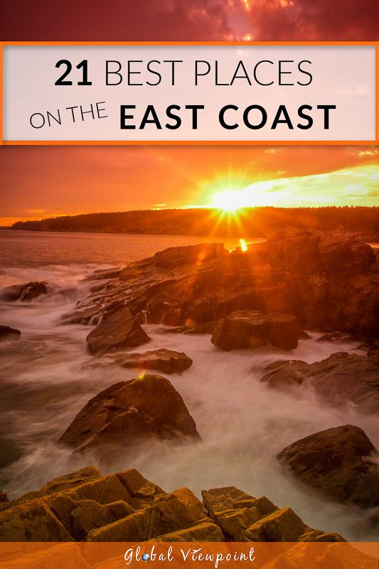 21 Best Places To Visit On The East Coast Of The Usa Global Viewpoint Cool Places To Visit Places To Visit East Coast Road Trip