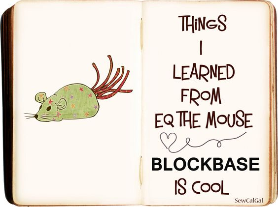 Insights From SewCalGal: Things I Learned From EQ The Mouse: Electric Quilt - Blockbase