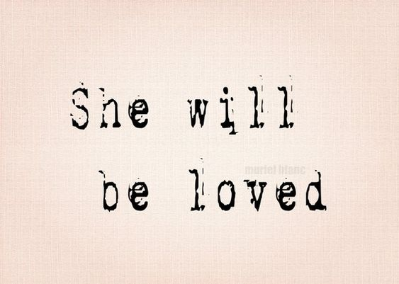 ~She WILL be loved!