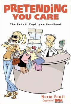 This is my other favorite retail funny book!  SO TRUE!