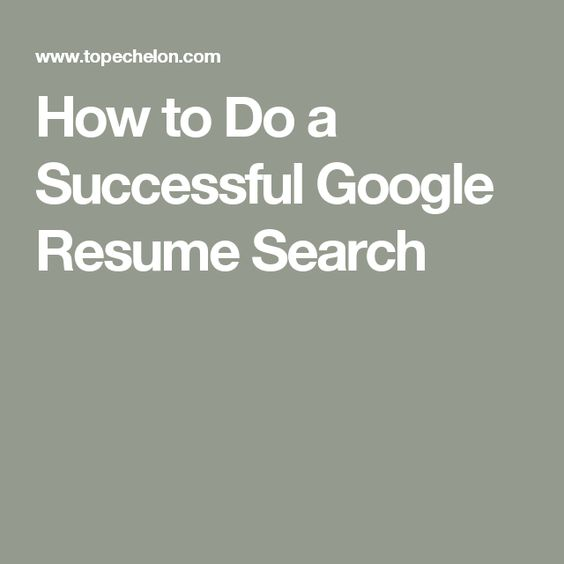 How to Do a Successful Google Resume Search She works hard for - google resume
