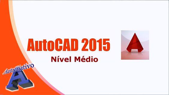 AutoCAD 2015 - Nível Médio - aula 01/20 - Apresentação - Autocriativo